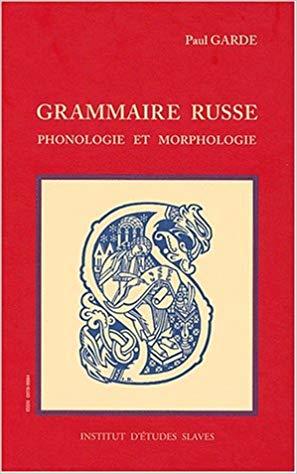 livre de grammaire russe auteur Paul Garde