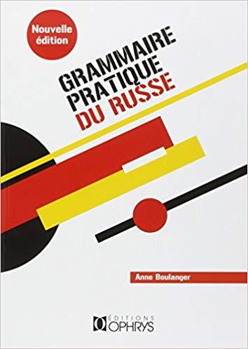 photo de couverture du livre d anne boulanger grammaire pratique du russe - Quel livre de grammaire choisir pour apprendre le russe ?